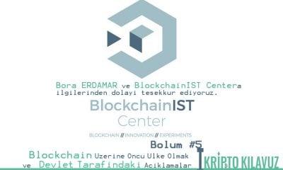 Blockchain Üzerine Öncü Ülke Olmak ve Devlet Tarafındaki Açıklamalar Bölüm #5